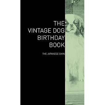 The Vintage Dog Birthday Book  The Japanese Chin by Various
