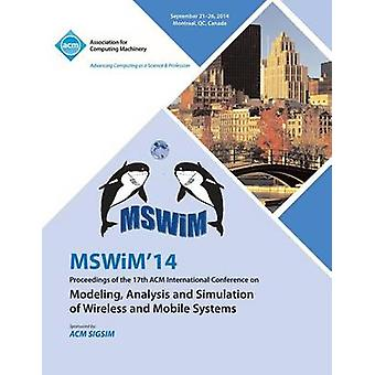 MSWIM 14 Proceedings of the 17th ACM International Conference on Modeling Analysis and Simulation of Wireless and Mobile Systems by MSWiM 14 Conference Committee