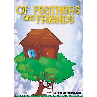 Of Feathers and Friends by Davis & Darlene Hoggard