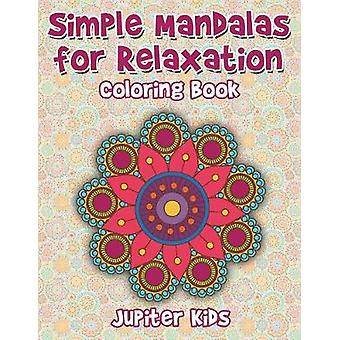 Simple Mandalas For Relaxation Coloring Book by Jupiter Kids