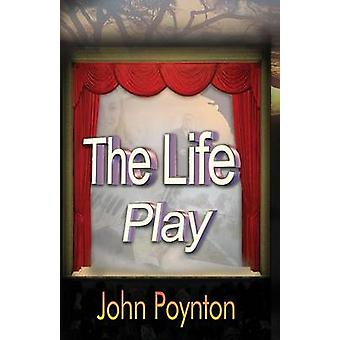 The Life Play by Poynton & John