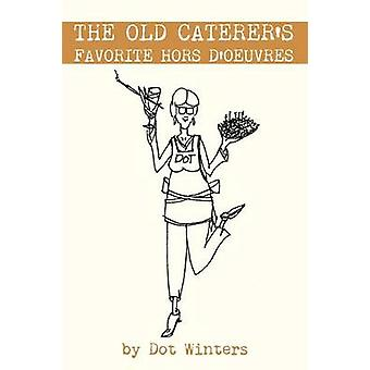 The Old Caterers Favorite Hors DOeuvres by Winters & Dot