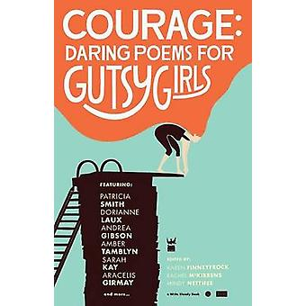 Courage Daring Poems for Gutsy Girls by Finneyfrock & Karen