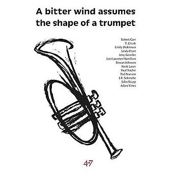 A bitter wind assumes the shape of a trumpet by Dickinson & Emily