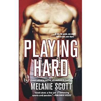 PLAYING HARD by SCOTT & MELANIE