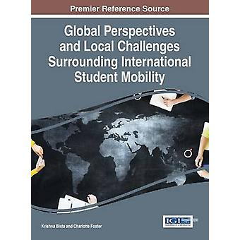 Global Perspectives and Local Challenges Surrounding International Student Mobility by Bista & Krishna