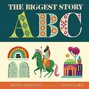 The Biggest Story ABC by Kevin DeYoung & Illustrated by Don Clark