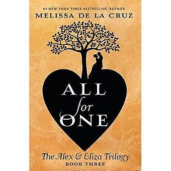 All for One - The Alex & Eliza Trilogy by Melissa de la Cruz - 978