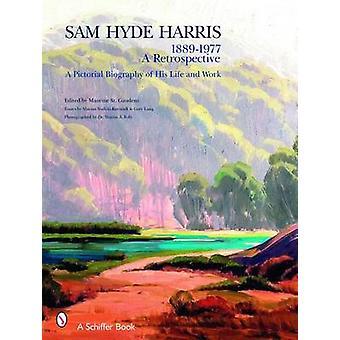 Sam Hyde Harris - 1889 - 1977 a Retrospective - A Pictorial Biography o