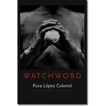 Watchword by Pura Lopez-Colome - 9780819571182 Book