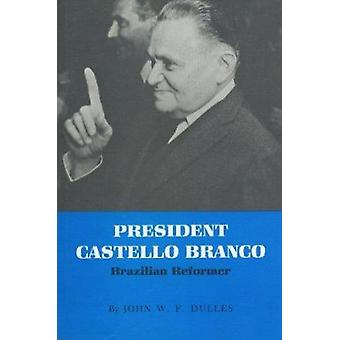 President Castello Branco by Dulles- J - 9780890960929 Book