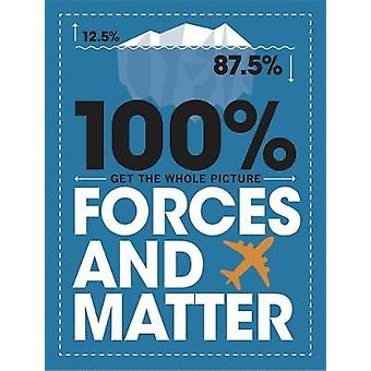 100% Get the Whole Picture - Forces and Matter by Paul Mason - 9781526