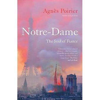 Notre-Dame - L'âme de la France d'Agnès Poirier - 9781786077998 Livre