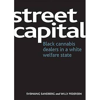Street Capital - Black Cannabis Dealers in a White Welfare State by Sv