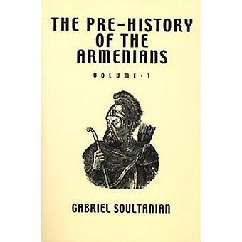 The Pre-history of the Armenians - v.1 by Gabriel Soultanian - 9781898