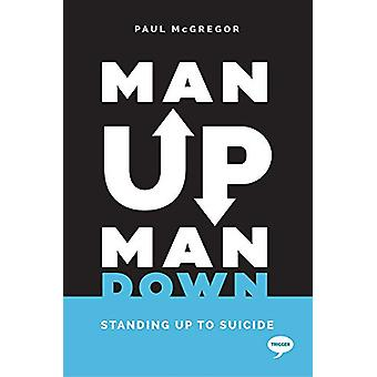 Man Up Man Down by Paul McGregor - 9781912478460 Book