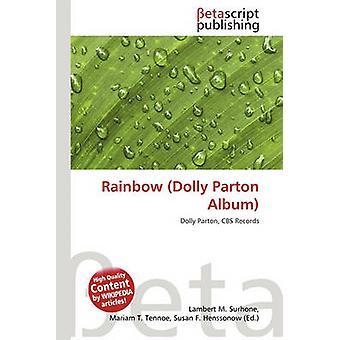 Rainbow (Dolly Parton Album) by Lambert M Surhone - Mariam T Tennoe -