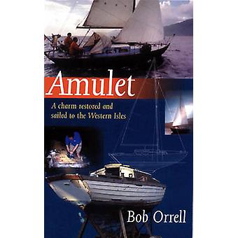 קמע שוחזר והפליג אל האיים המערביים מאת בוב אוררל