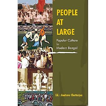 People at Large: Popular Culture in Modern Bengal