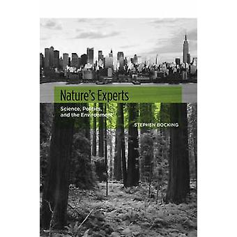 Nature's Experts - Science - Politics - and the Environment by Stephen
