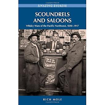 Scoundrels & Saloons: Whisky Wars of the Pacific Northwest 1840-1917 (Amazing Stories (Heritage House))
