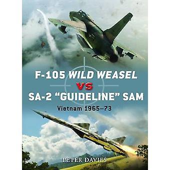 F-105 Wild Weasel vs SA-2 'Guideline' SAM by Peter E. Davies - 978184