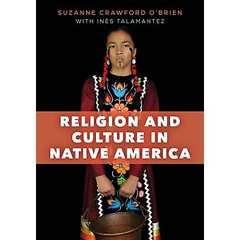Religion and Culture in Native America by Suzanne Crawford OBrien