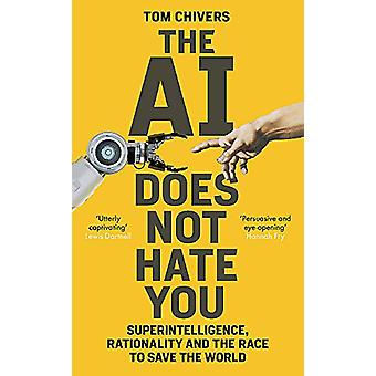 The AI Does Not Hate You - Superintelligence - Rationality and the Rac