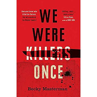 We Were Killers Once by Becky Masterman - 9781409155515 Book