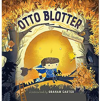 Otto Blotter - Bird Spotter by Graham Carter - 9781783447459 Book