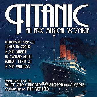 White Star Chamber Orchestra & Chorus - Titanic: An Epic Musical Voyage - O.S.T. [CD] USA import
