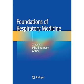 Foundations of Respiratory Medicine by Edited by Simon Hart & Edited by Mike Greenstone