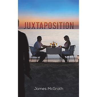 Juxtaposition by James McGrath