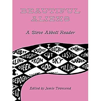 Beautiful Aliens: A Steve Abbott Reader