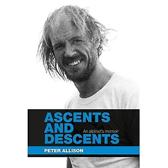 Ascents and Descents: An alpinist's memoir