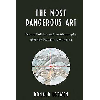 最も危険な芸術 - 詩 - 政治 - そして自伝後のt