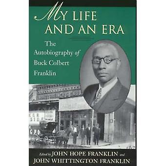 Mitt liv och en era - Självbiografin av Buck Colbert Franklin av Joh
