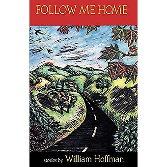 Follow Me Home - Stories by William Hoffman - 9780807125113 Book