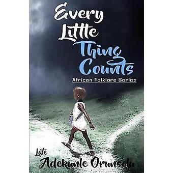 Every Little Thing Counts by Adekunle M Orunsolu - 9780981651316 Book