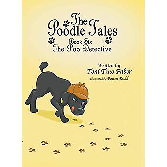 The Poodle Tales - Book Six - The Poo Detective by Toni Tuso Faber - 97