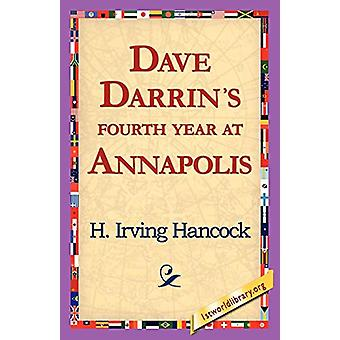 Dave Darrin's Fourth Year at Annapolis by H Irving Hancock - 97814218