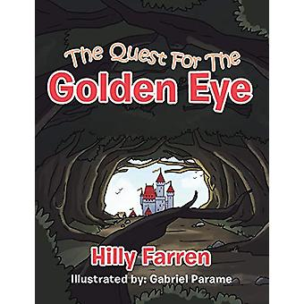 The Quest for the Golden Eye by Hilly Farren - 9781543486179 Book