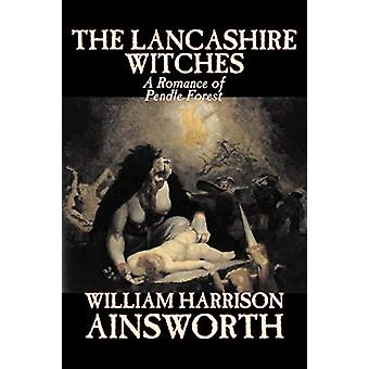 The Lancashire Witches by William Harrison Ainsworth - 9781598183498