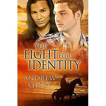 The Fight for Identity by Andrew Grey - 9781623806118 Book