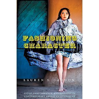 Fashioning Character by Lauren S. Cardon