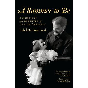 A Summer to Be door Isabel Garland Lord