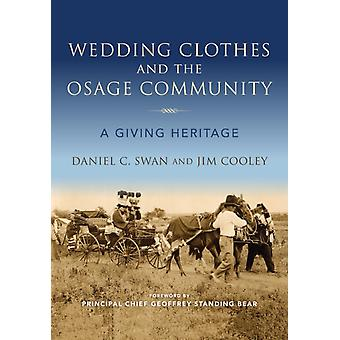 Wedding Clothes and the Osage Community by Daniel C. SwanJim Cooley