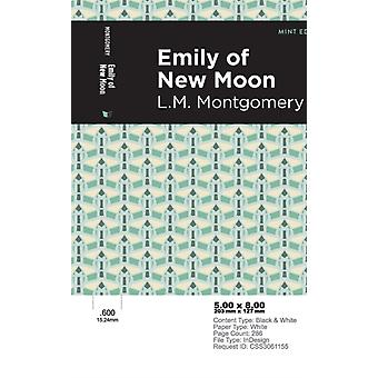Emily of New Moon by Lm Montgomery & Contributions by Mint Editions
