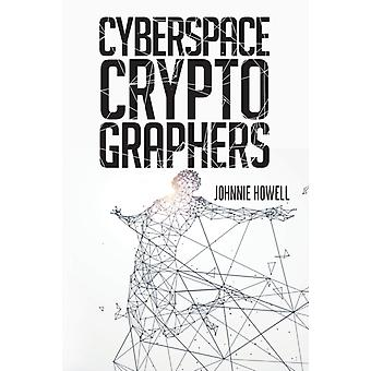 Cyberspace Cryptographers by Johnnie Howell