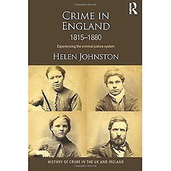 Crime en Angleterre 1815-1880 : Faire l'expérience du système de justice pénale